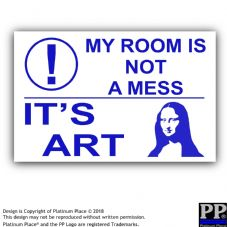 Room Is Not A Mess, It's Art-Blue/White-130x87mm-Sticker,Sign,Notice,Door,Fun